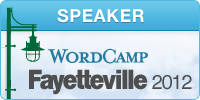 WordCamp Fayetteville 2012 Speaker