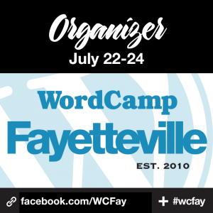 I'm an Organzier at WordCamp Fayetteville