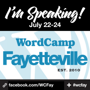 I'm Speaking at WordCamp Fayetteville